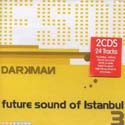 Darkman - Future Sound Of Istanbul 3 (2 CDs)