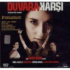 Duvara Karsi (Head On - Головой о стену)