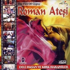 Roman Atesi - Deli Hasan ve Kirk Haramiler / The Fire of Gypsy