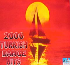 Best Turkish Dance Hits 2006 / Part 1