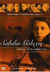 Sabiha Gokcen - Goklerin Efsanevi Kizi / The Legendary Girl Of The Skies (DVD)